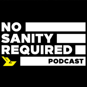 No Sanity Required podcast graphics